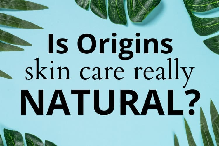 is origins skin care really natural