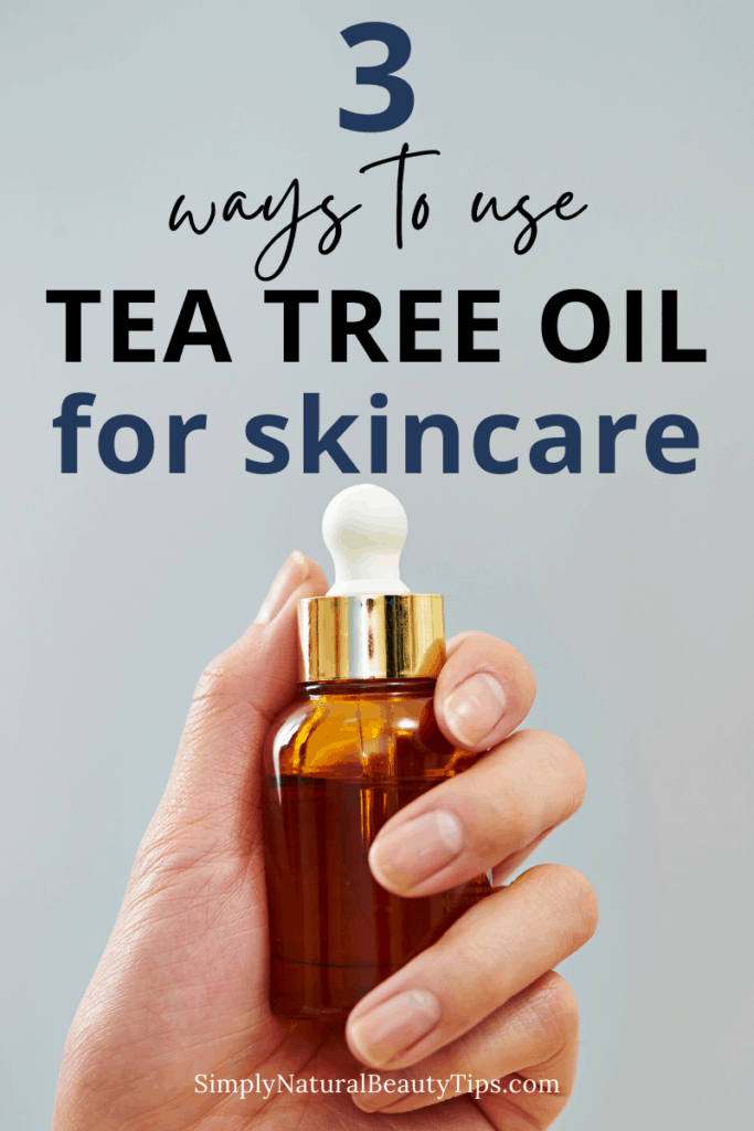how to use tea tree oil in your skin care routine - pin