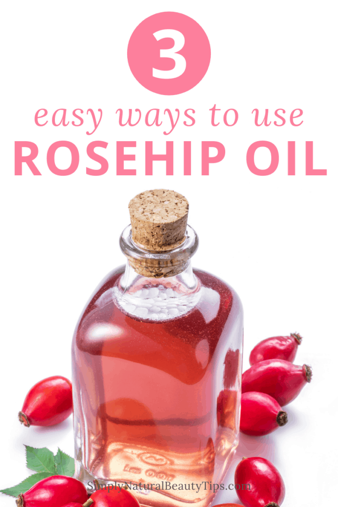 pin - how to add rosehip oil to your skin care routine