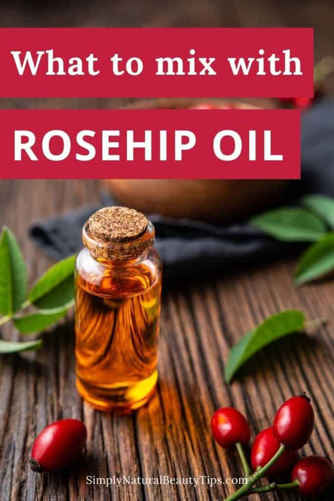 pin image for what to mix with rosehip oil for face